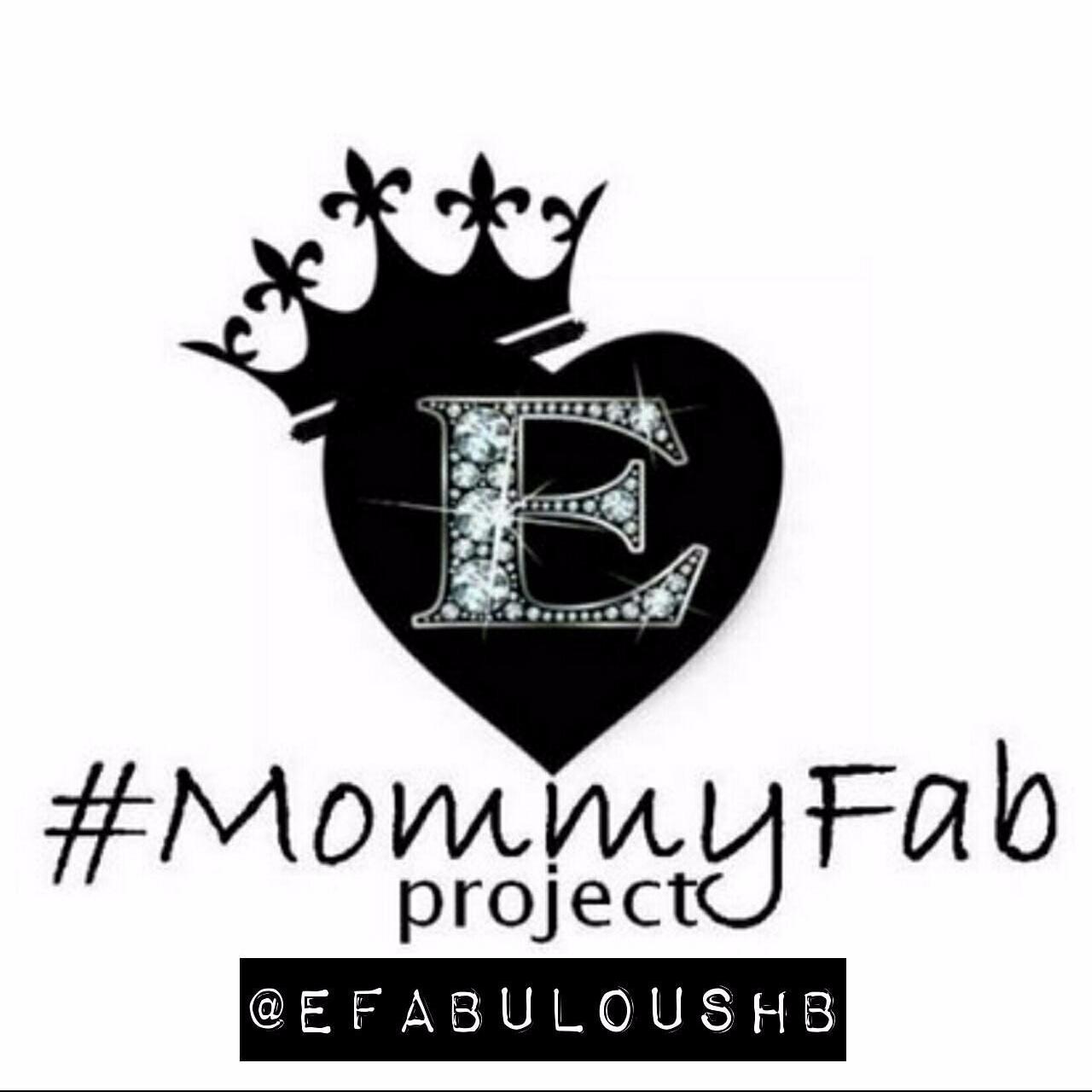 #Mommyfab [project] @EfabulousHB